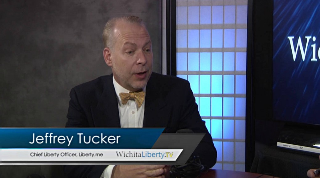 WichitaLiberty.TV 2015-10-04 Jeffrey Tucker