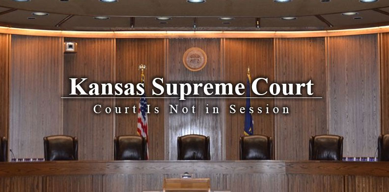 Kansas Supreme Court not in session
