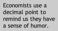 Economists use a decimal point
