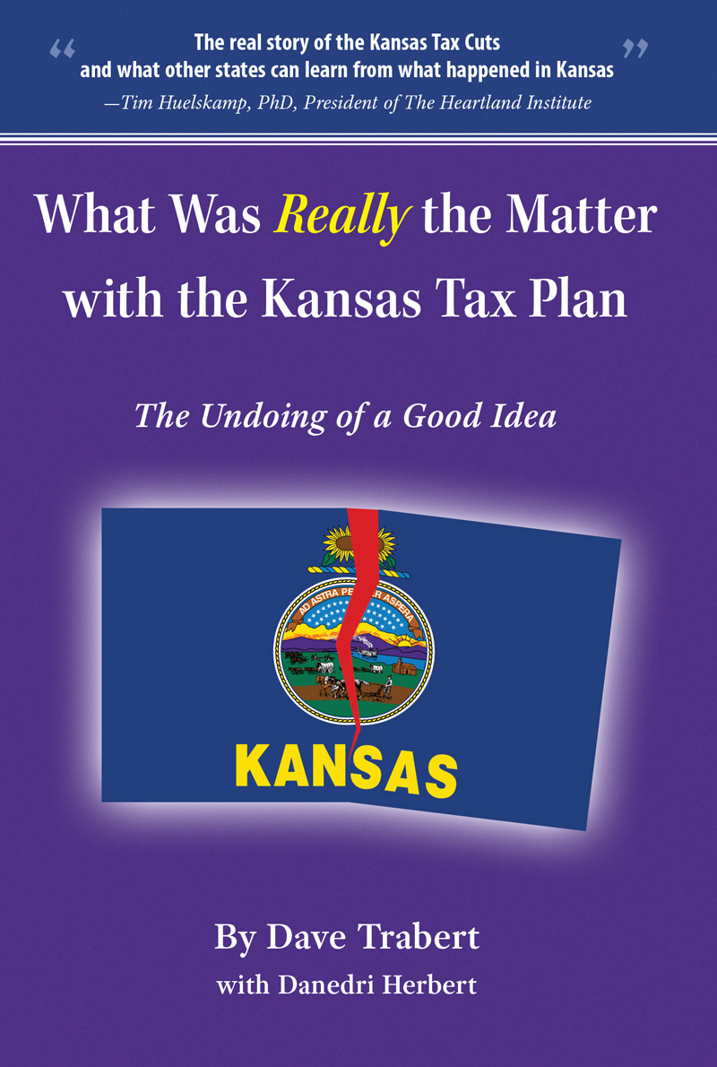 According To A New Book From Kansas Policy Ins Ute En Led What Was Really The Matter With The Kansas Tax Plan The Undoing Of A Good Idea